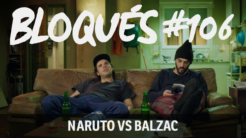 Bloqués #106 - Naruto VS Balzac - CANAL+