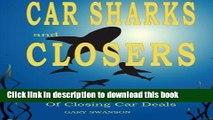 Read Car Sharks and Closers: A Master Closer s Secrets to Closing Car Deals PDF Online