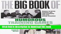 Read The Big Book of Humorous Training Games (UK Edition): Games to Bring Humour, Fun and