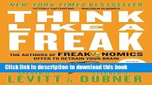 Read Think Like a Freak: The Authors of Freakonomics Offer to Retrain Your Brain PDF Online