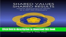 Read Shared Values - Shared Results: Positive Organizational Health as a Win-Win Philosophy Ebook