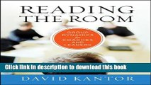 Read Reading the Room: Group Dynamics for Coaches and Leaders (The Jossey-Bass Business
