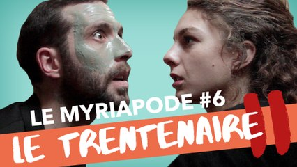 Le Trentenaire II - LE MYRIAPODE #6