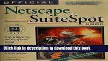 Read Official Netscape Suite Spot Book: For Windows Nt : Design   Manage Your Own Netscape-Based