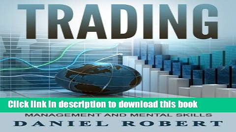 Read Trading: A Simple Roadmap To Successful Day Trading Strategies, Money Management and Mental