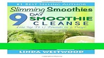 Read Books Slimming Smoothies: 9-Day Smoothie Cleanse - Lose Up to 17 Pounds! E-Book Free