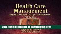 Read Health Care Management: Organization Design and Behavior Ebook Free