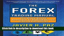 Download The Forex Trading Manual:  The Rules-Based Approach to Making Money Trading Currencies