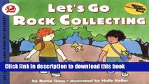 Read Book Let s Go Rock Collecting (Let S-Read-And-Find-Out Science. Stage 2) ebook textbooks