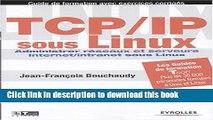 Read TCP/IP SOUS LINUX : ADMINISTRER RÉSEAUX ET SERVEURS INTERNET/INTRANET SOUS LINUX PDF Free