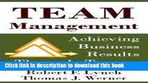 Download Team Management: Achieving Business Results Through Teams  PDF Free