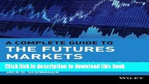 Read A Complete Guide to the Futures Markets: Fundamental Analysis, Technical Analysis, Trading,