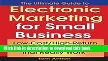 [PDF] The Ultimate Guide to Electronic Marketing for Small Business: Low-Cost/High Return Tools