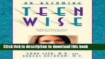 Read On Becoming Teen Wise: Building a Relationship That Lasts a Lifetime (On Becoming...) Ebook