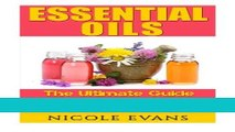 Read Books Essential Oils: Essential Oil Recipes For Stress Relief, Pain Relief, And Anti Aging