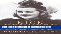 Read Kick Kennedy: The Charmed Life and Tragic Death of the Favorite Kennedy Daughter PDF Free