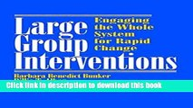 Read Books Large Group Interventions: Engaging the Whole System for Rapid Change ebook textbooks