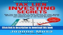 Read Books Tax Lien Investing Secrets: How You Can Get 8% to 36% Return on Your Money Without the