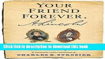 Read Your Friend Forever, A. Lincoln: The Enduring Friendship of Abraham Lincoln and Joshua Speed