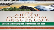 Read Books The Art Of Commercial Real Estate Leasing: How To Lease A Commercial Building And Keep