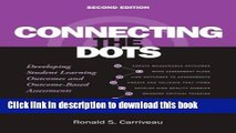 Download Connecting the Dots: Developing Student Learning Outcomes and Outcomes-Based Assessment