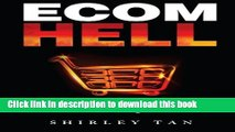 [PDF] Ecom Hell: How to Make Money in Ecommerce Without Getting Burned  Read Online