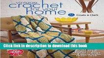 [PDF] Vintage Crochet For Your Home: Best-Loved Patterns for Afghans, Rugs and More [Read] Online