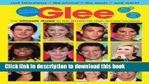 Download Glee: Totally Unofficial - The Ultimate Guide to the Smash-Hit High School Musical Ebook