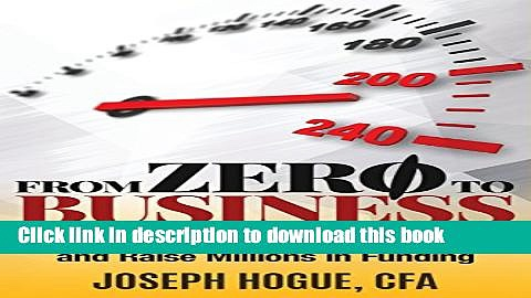 [Read PDF] From Zero to Business: How to Start a Business and Raise Millions from Business Plan to