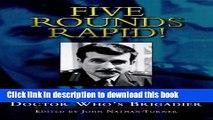 Read Five Rounds Rapid!: The Autobiography of Nicholas Courtney PDF Online