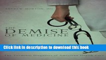 Read The Demise of Medicine Ebook Free