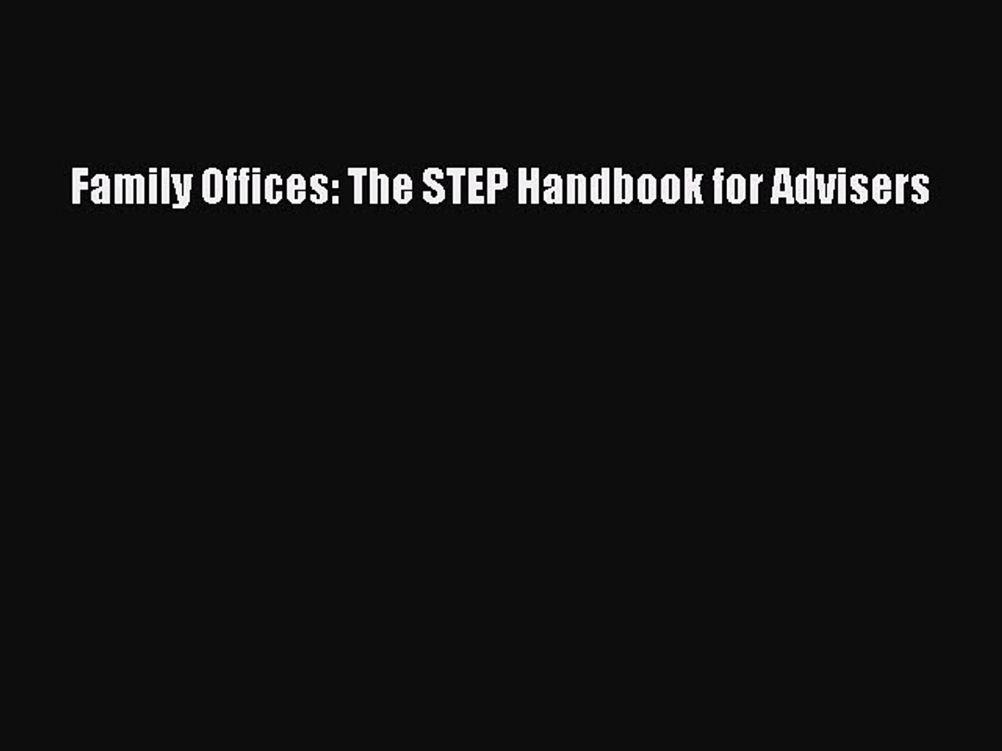 The STEP Handbook for Advisers Family Offices