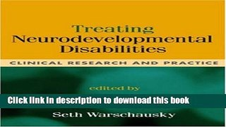 Download Treating Neurodevelopmental Disabilities: Clinical Research and Practice [Download] Online