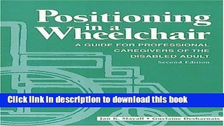 Download Positioning in a Wheelchair: A Guide for Professional Caregivers of the Disabled Adult