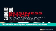 Read The Definitive Business Pitch: How to make the best pitches, proposals and presentations  PDF