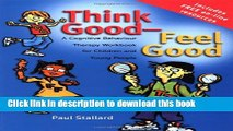 Read Think Good - Feel Good: A Cognitive Behaviour Therapy Workbook for Children and Young People