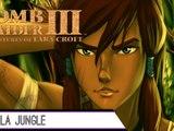 Epopée : Tomb Raider III (2/?)