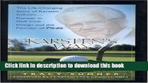 [Read PDF] Karsten s Way: The Life-Changing Story of Karsten Solheim-Pioneer in Golf Club Design