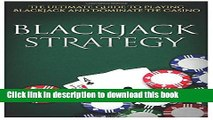 Read Blackjack Strategy: The Ultimate Guide To Winning at Blackjack and Dominate The Casino Ebook