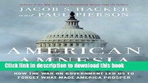 [Read PDF] American Amnesia: How the War on Government Led Us to Forget What Made America Prosper