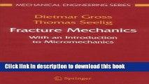 [PDF] Fracture Mechanics: With an Introduction to Micromechanics (Mechanical Engineering Series)