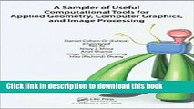 Download A Sampler of Useful Computational Tools for Applied Geometry, Computer Graphics, and