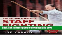 Download The Art and Science of Staff Fighting: A Complete Instructional Guide PDF Online