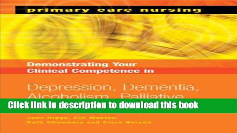 Read Demonstrating Your Clinical Competence: Depression, Dementia, Alcoholism, Palliative Care and