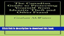 Read The Canadian Guide to Protecting Yourself from Identity Theft and Other Fraud  Ebook Free