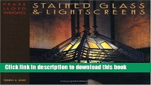 Read Book Frank Lloyd Wright s Stained Glass   Lightscreens ebook textbooks