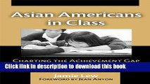 Read Asian Americans in Class: Charting the Achievement Gap Among Korean American Youth Ebook Free