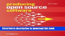 Download Producing Open Source Software: How to Run a Successful Free Software Project Ebook Free