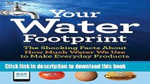 [Read PDF] Your Water Footprint: The Shocking Facts About How Much Water We Use to Make Everyday