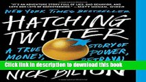 Download Hatching Twitter: A True Story of Money, Power, Friendship, and Betrayal  PDF Free